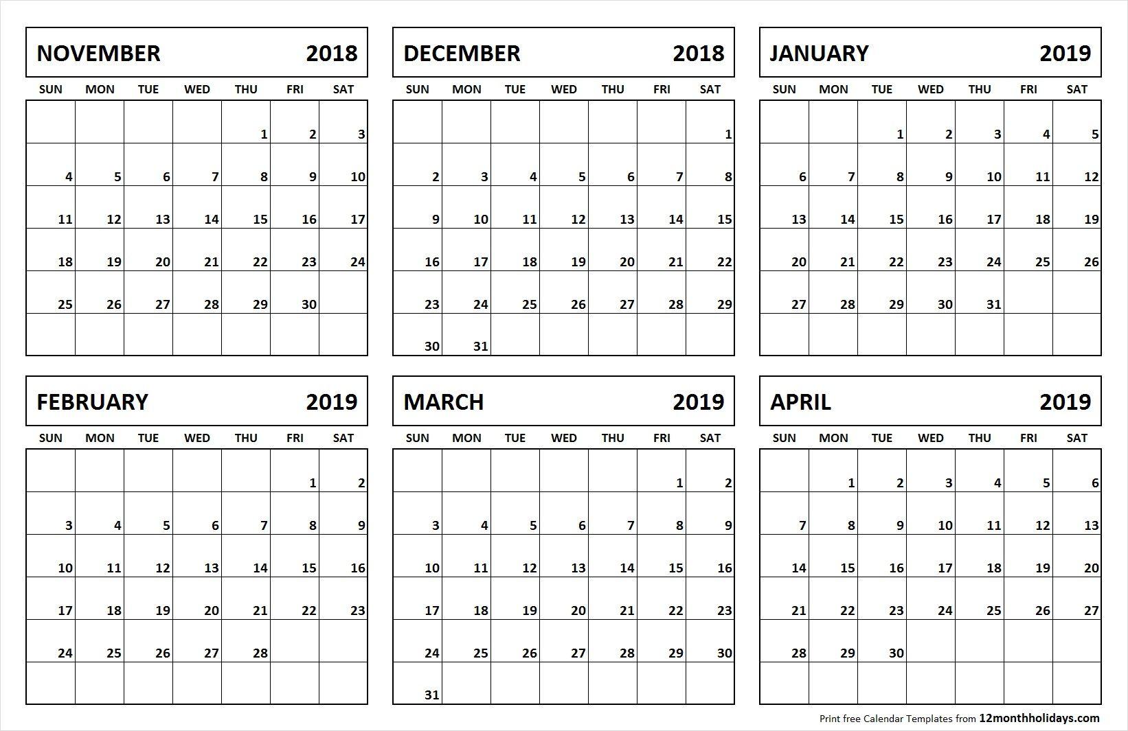 6 Month Calendar November 2018 April 2019   November 2018 To