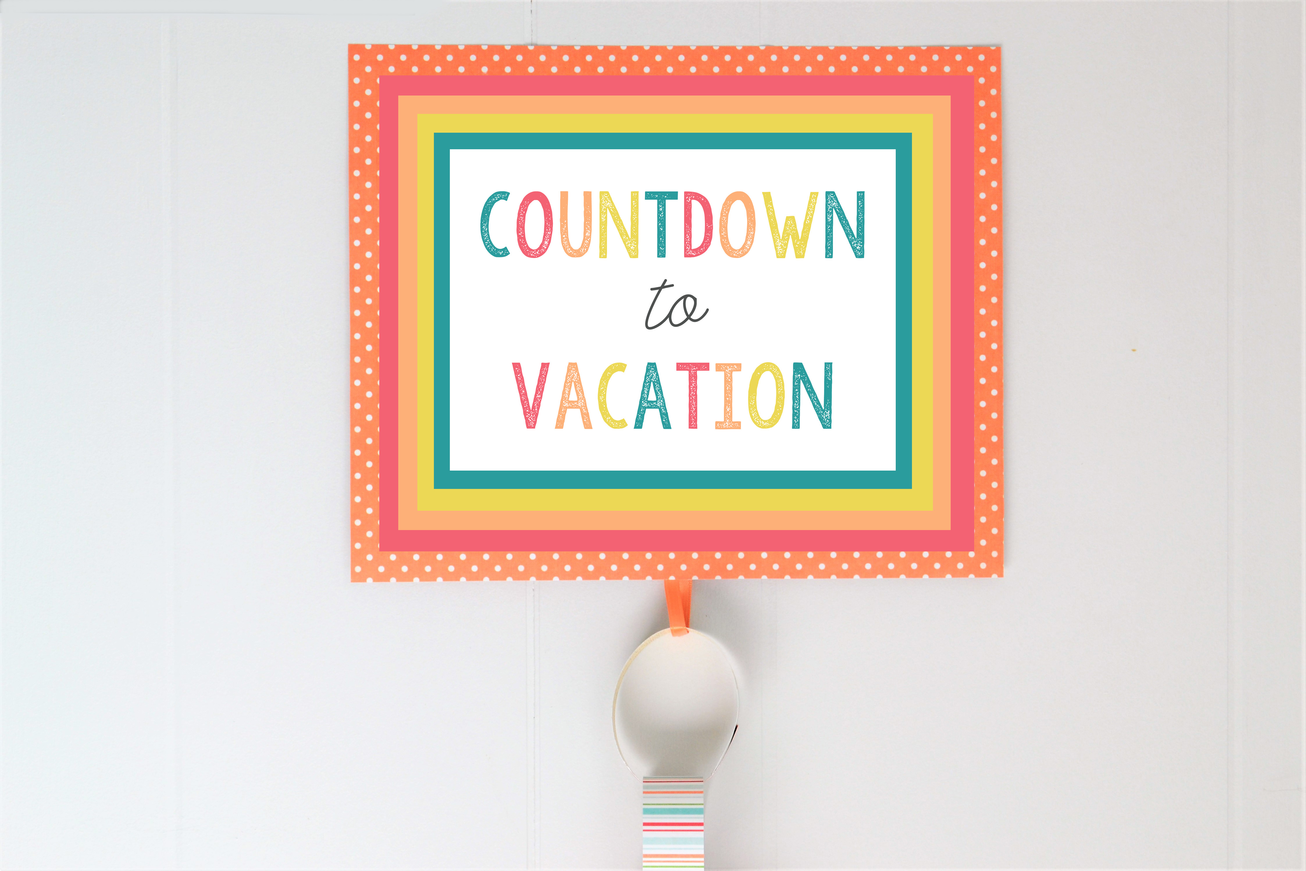 Countdown To Vacation Free Printables - All Crafty Things