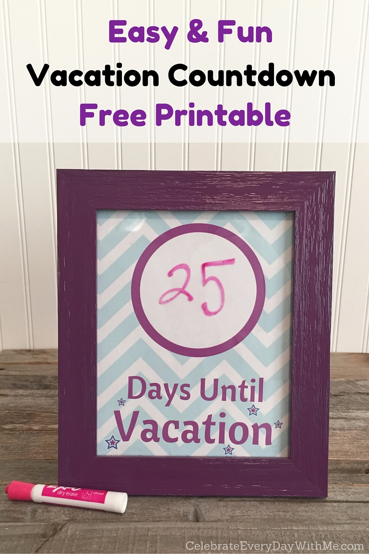 Make An Easy & Fun Vacation Countdown With Free Printable