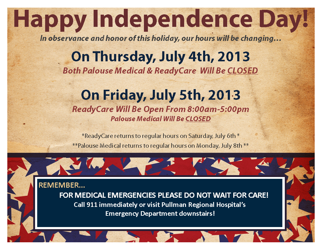 Palouse Medical & Readycare Closed For 4Th Of July 2013