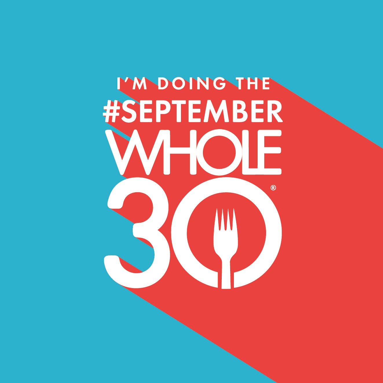 Your Exclusive #septemberwhole30 Share Graphics And