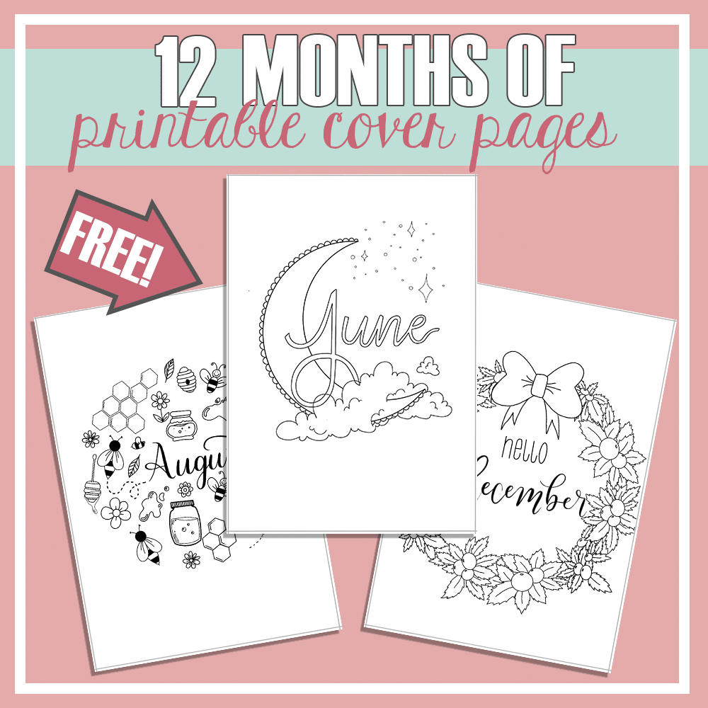 12 Months Of Free Cover Page Printables For Your Bullet