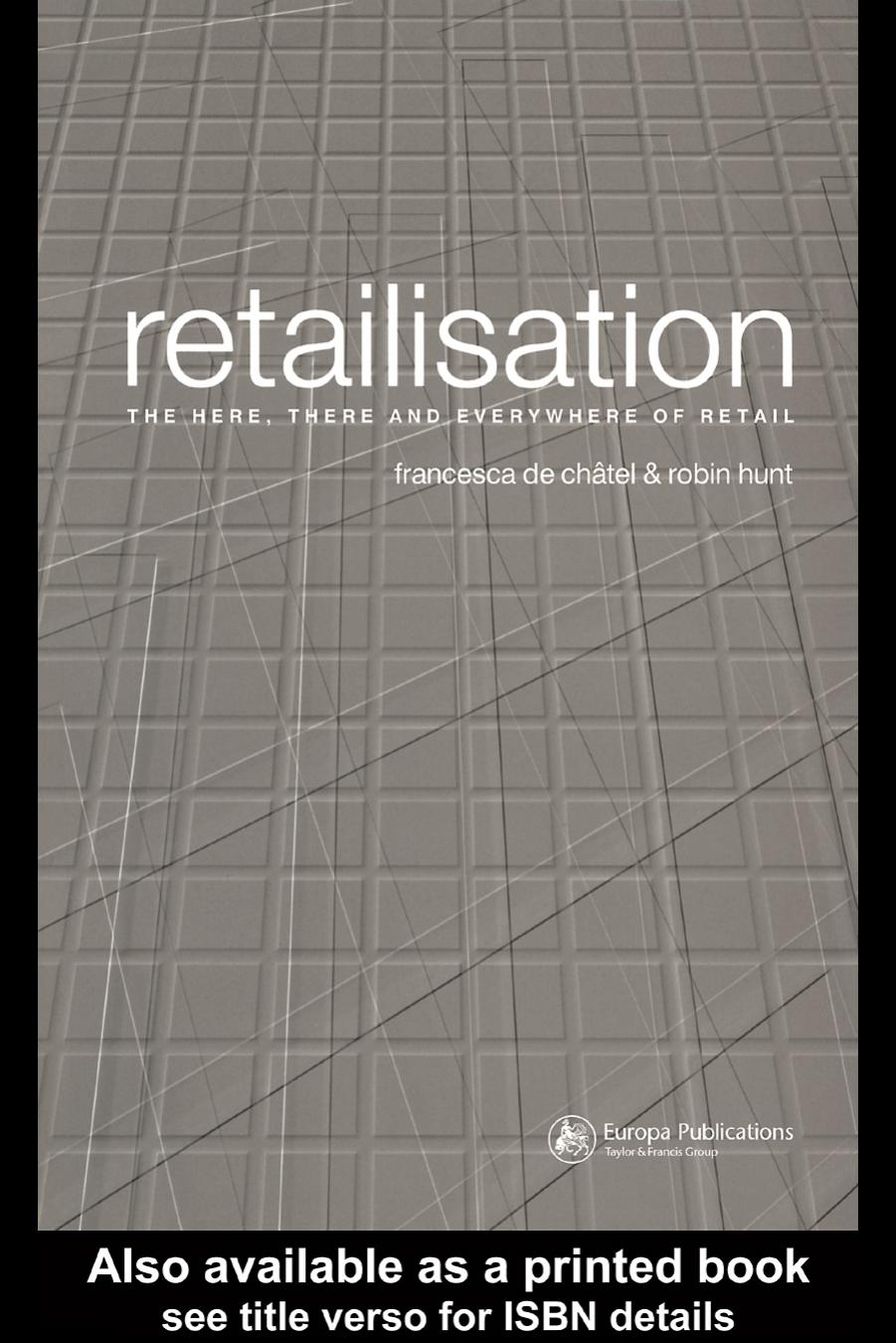 Francesca De Ch├Вtel Robin Hunt - Retailisation- The Here
