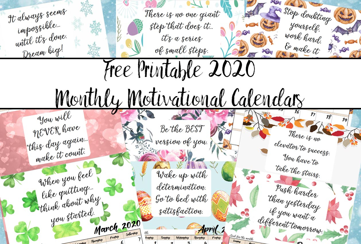 Free Printable 2020 Monthly Motivational Calendars
