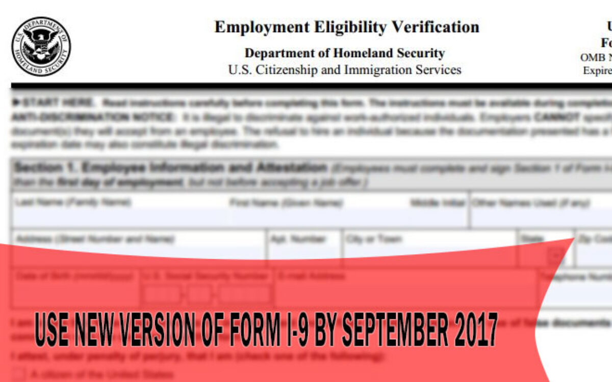 Employers Must Use New Version Of Form I-9September 2017