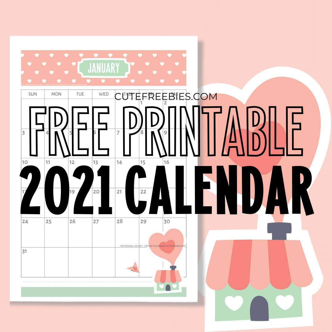 Free Printable 2021 Calendar - Super Cute! - Cute Freebies